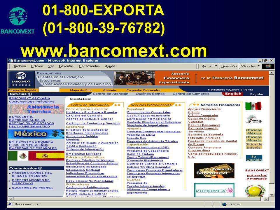 01-800-EXPORTA (01-800-39-76782) www.bancomext.com