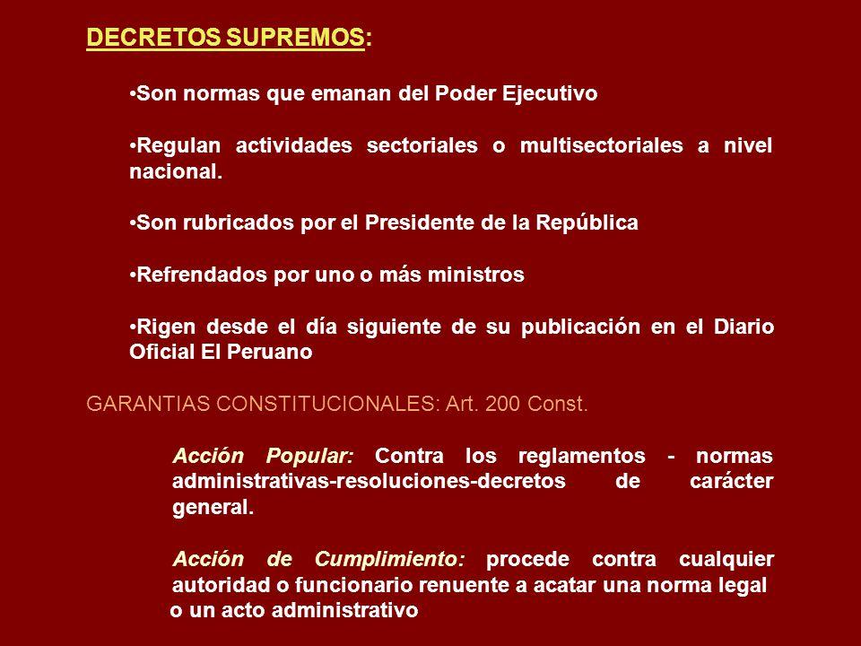 DECRETOS SUPREMOS: Son normas que emanan del Poder Ejecutivo