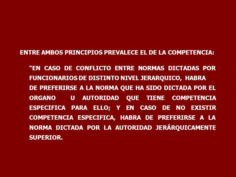 ENTRE AMBOS PRINCIPIOS PREVALECE EL DE LA COMPETENCIA: