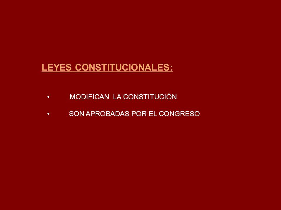 LEYES CONSTITUCIONALES: