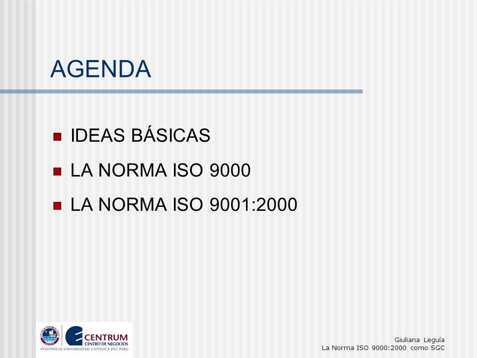 AGENDA IDEAS BÁSICAS LA NORMA ISO 9000 LA NORMA ISO 9001:2000