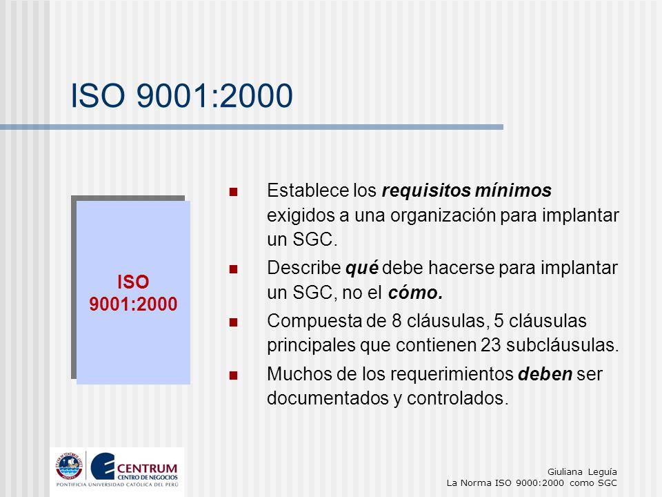 ISO 9001:2000 Establece los requisitos mínimos exigidos a una organización para implantar un SGC.
