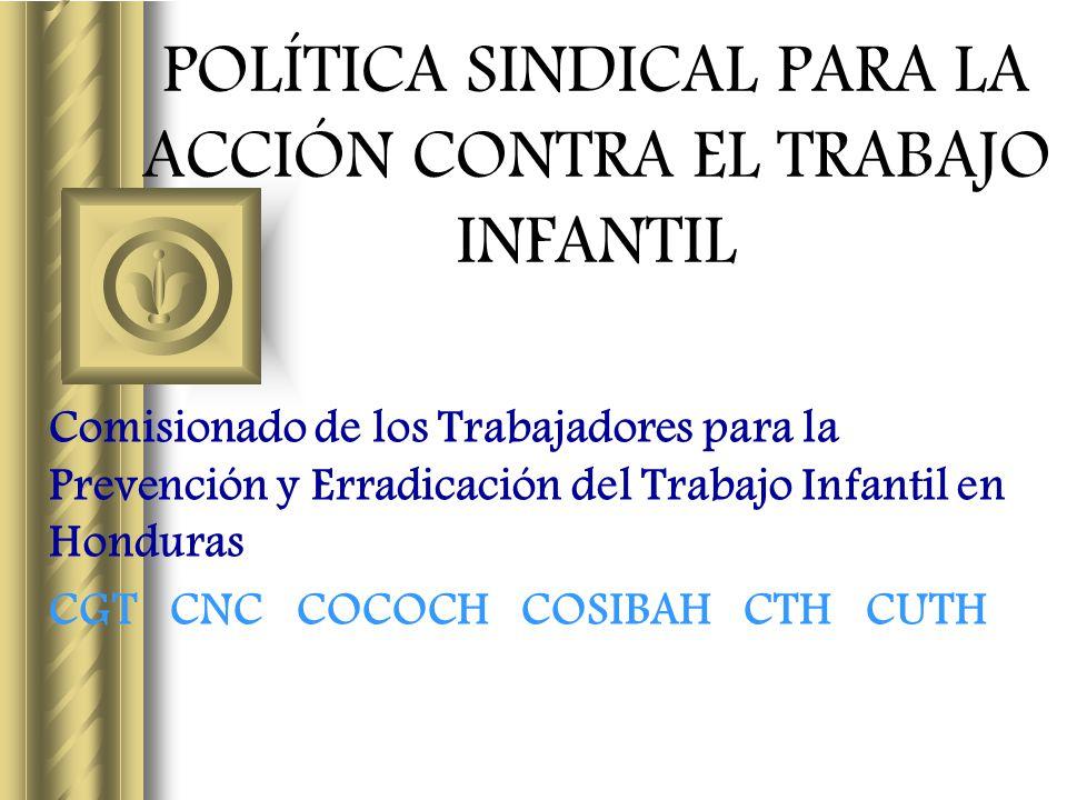 POLÍTICA SINDICAL PARA LA ACCIÓN CONTRA EL TRABAJO INFANTIL