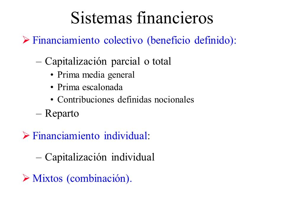 Sistemas financieros Financiamiento colectivo (beneficio definido):