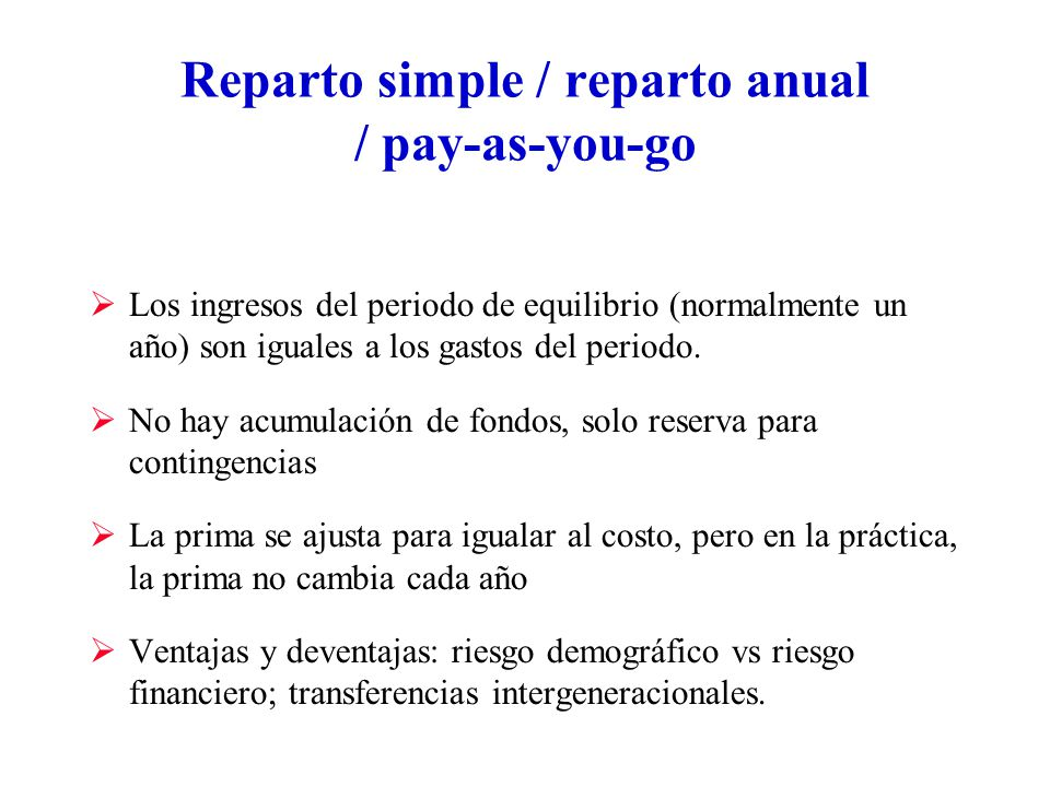 Reparto simple / reparto anual / pay-as-you-go