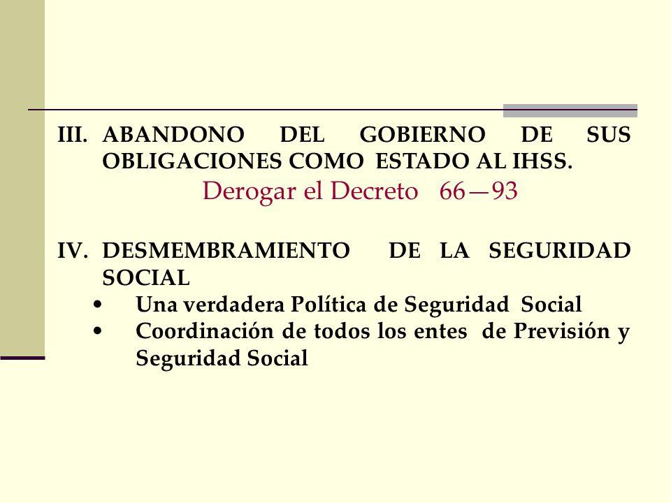 ABANDONO DEL GOBIERNO DE SUS OBLIGACIONES COMO ESTADO AL IHSS.