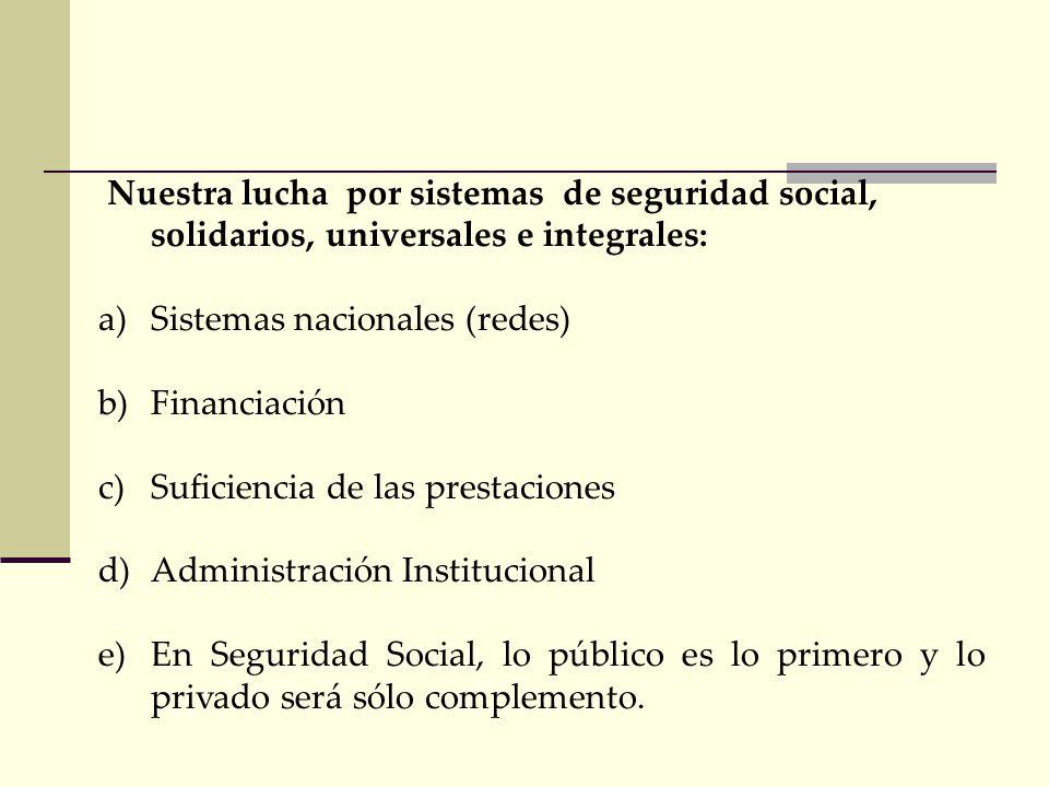 Nuestra lucha por sistemas de seguridad social, solidarios, universales e integrales: