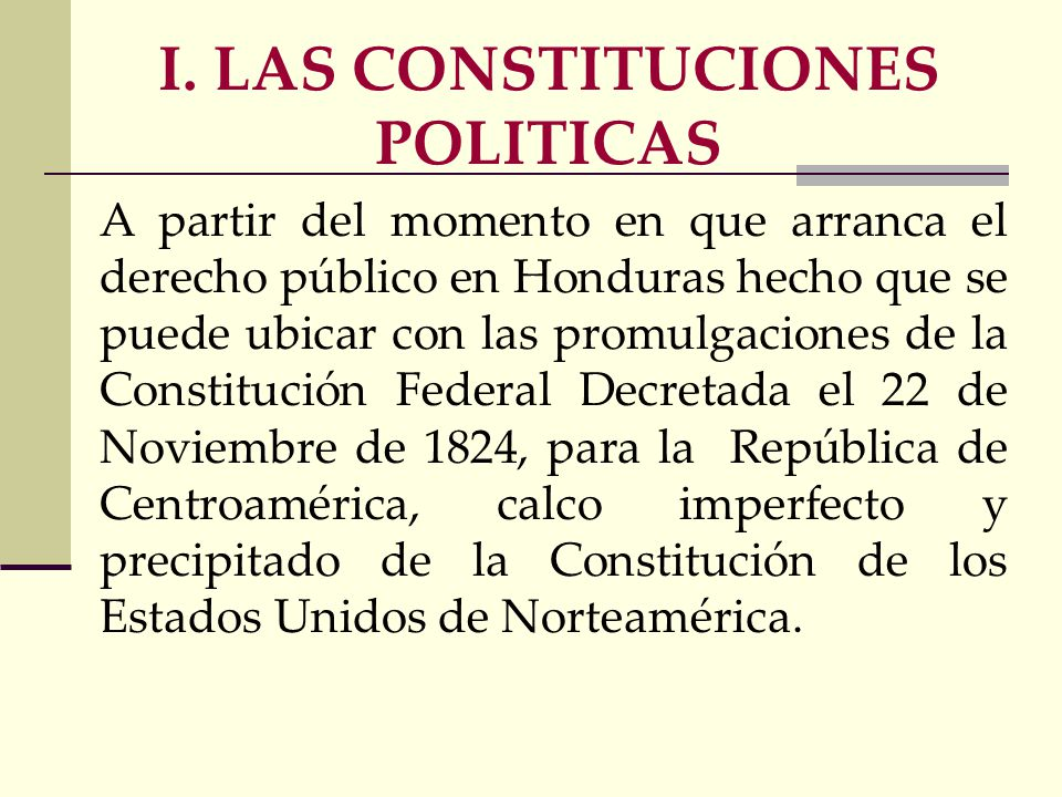 I. LAS CONSTITUCIONES POLITICAS