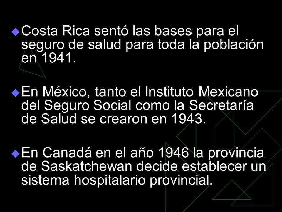 Costa Rica sentó las bases para el seguro de salud para toda la población en 1941.