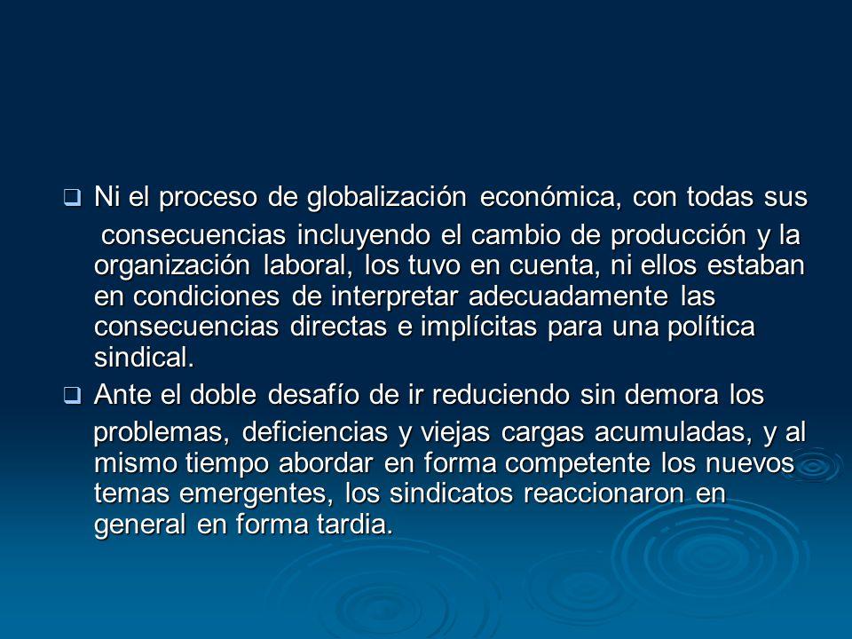 Ni el proceso de globalización económica, con todas sus