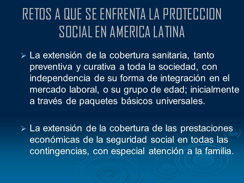 RETOS A QUE SE ENFRENTA LA PROTECCION SOCIAL EN AMERICA LATINA