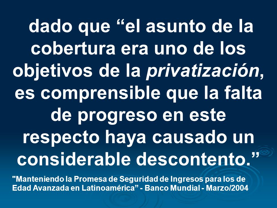 dado que el asunto de la cobertura era uno de los objetivos de la privatización, es comprensible que la falta de progreso en este respecto haya causado un considerable descontento.