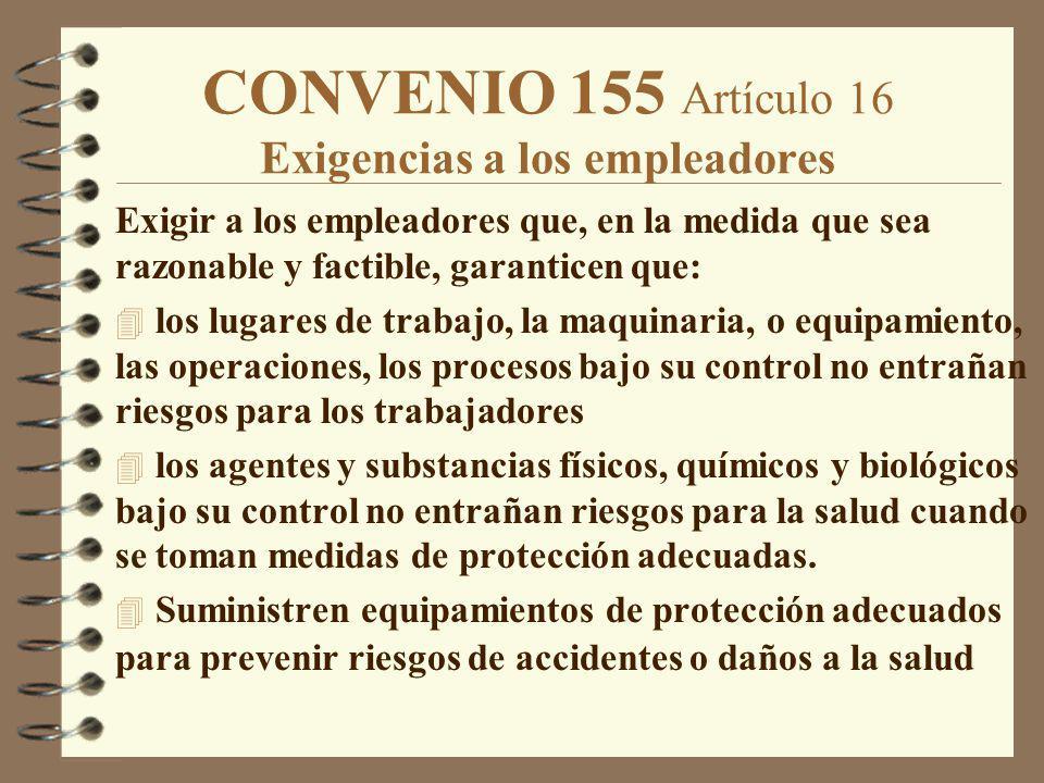 CONVENIO 155 Artículo 16 Exigencias a los empleadores