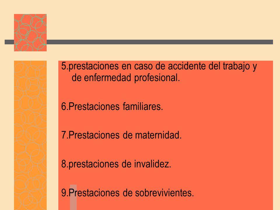 5.prestaciones en caso de accidente del trabajo y de enfermedad profesional.