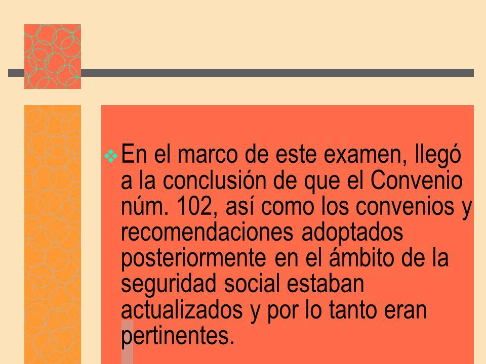 En el marco de este examen, llegó a la conclusión de que el Convenio núm.