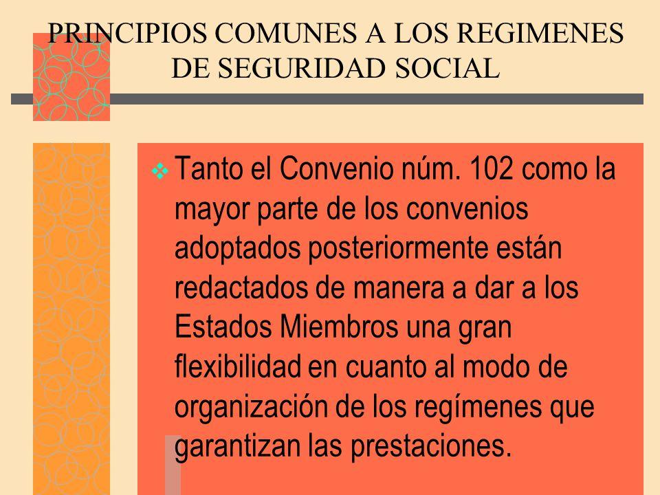 PRINCIPIOS COMUNES A LOS REGIMENES DE SEGURIDAD SOCIAL