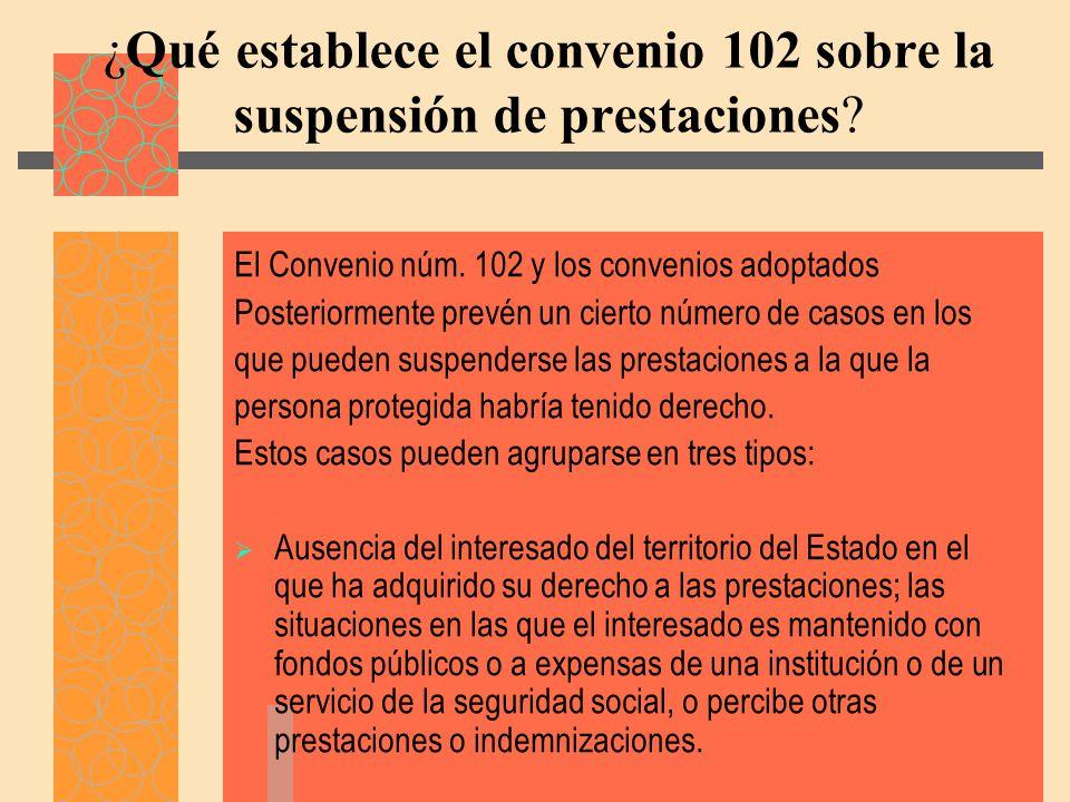 ¿Qué establece el convenio 102 sobre la suspensión de prestaciones