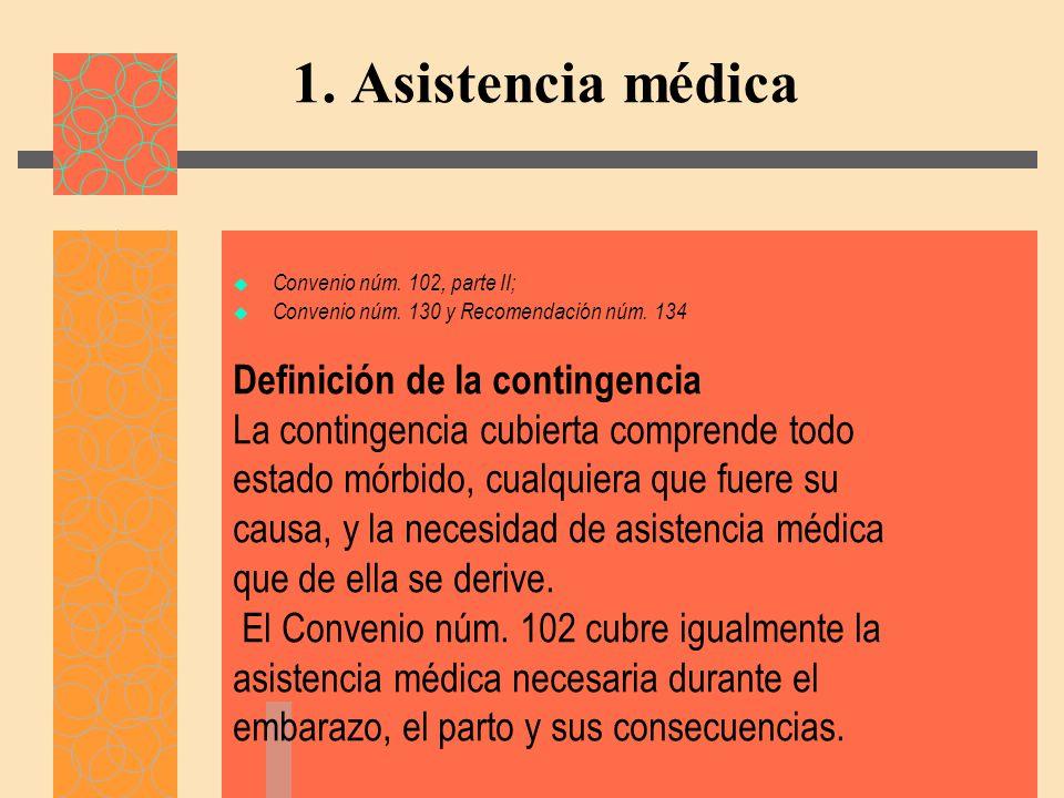 1. Asistencia médica Definición de la contingencia