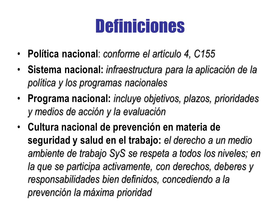 Definiciones Política nacional: conforme el artículo 4, C155