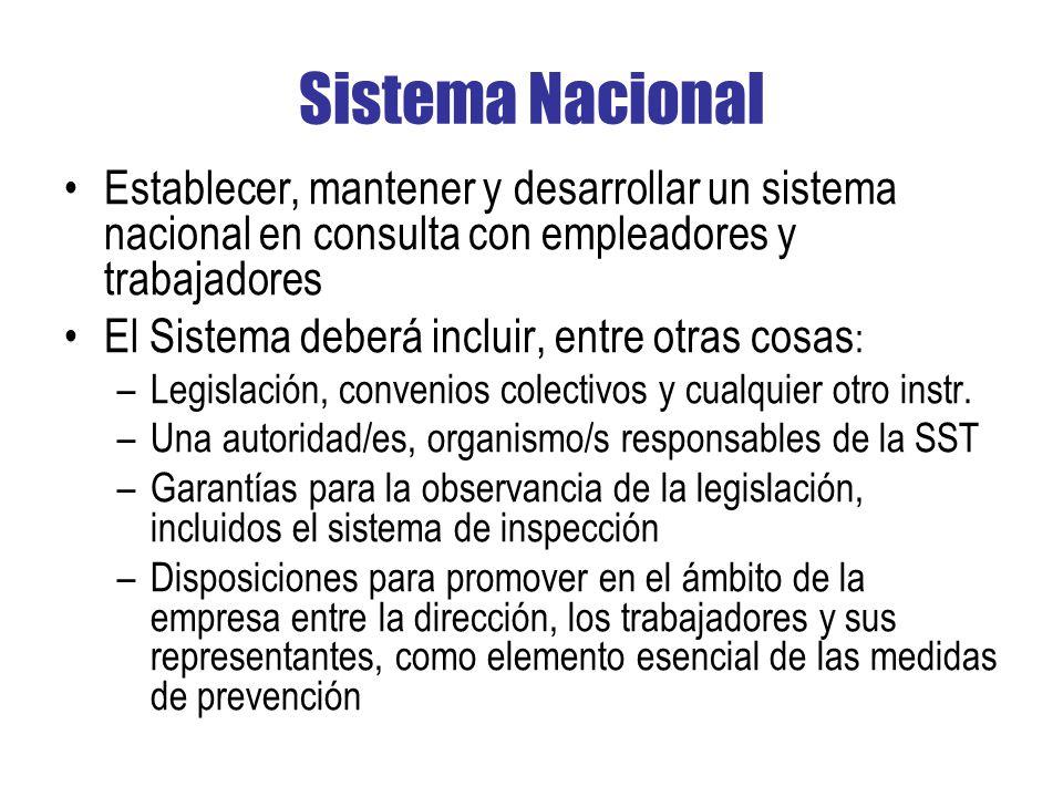 Sistema Nacional Establecer, mantener y desarrollar un sistema nacional en consulta con empleadores y trabajadores.