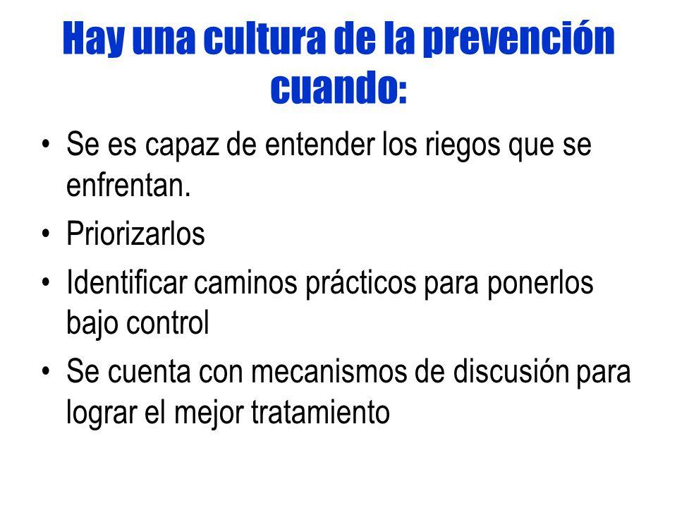 Hay una cultura de la prevención cuando:
