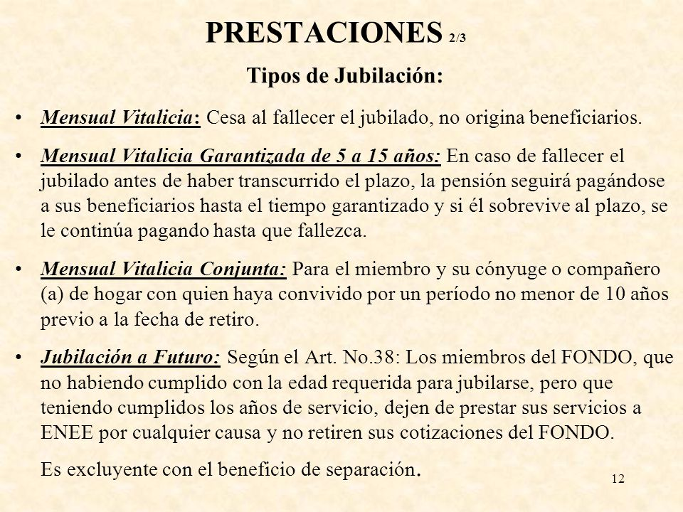 PRESTACIONES 2/3 Tipos de Jubilación: