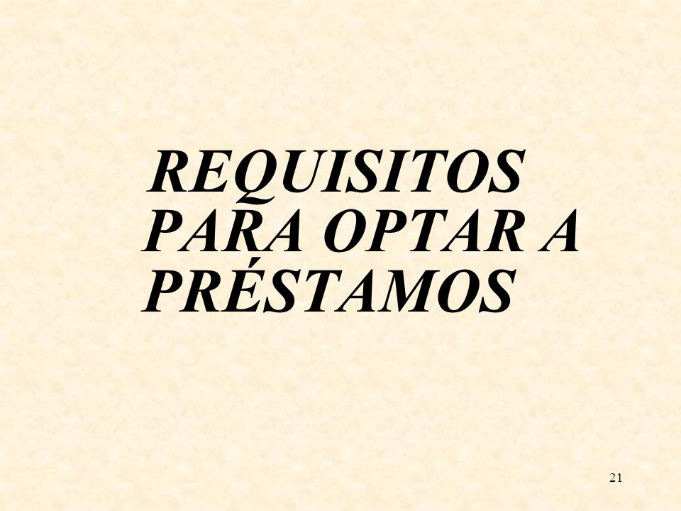 REQUISITOS PARA OPTAR A PRÉSTAMOS