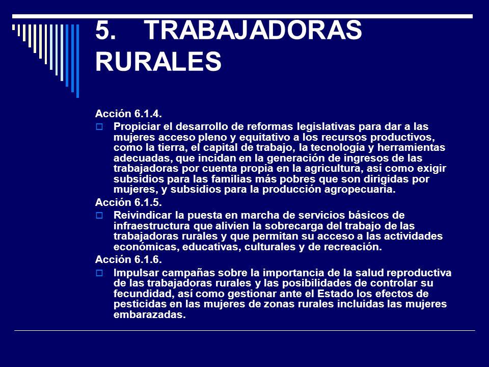 5. TRABAJADORAS RURALES Acción 6.1.4.