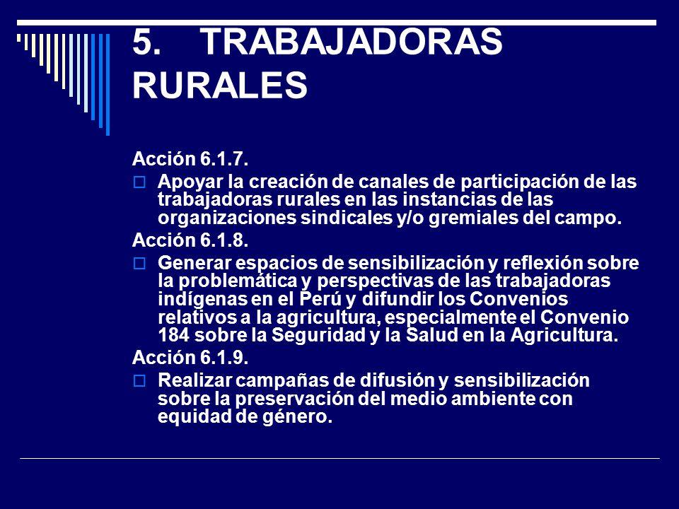 5. TRABAJADORAS RURALES Acción 6.1.7.