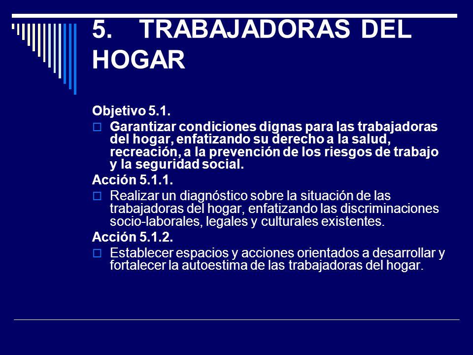 5. TRABAJADORAS DEL HOGAR