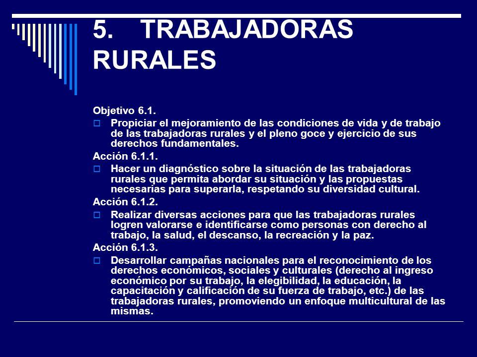 5. TRABAJADORAS RURALES Objetivo 6.1.