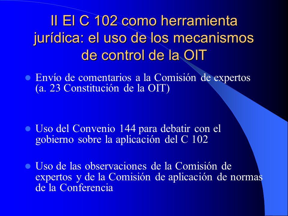 II El C 102 como herramienta jurídica: el uso de los mecanismos de control de la OIT