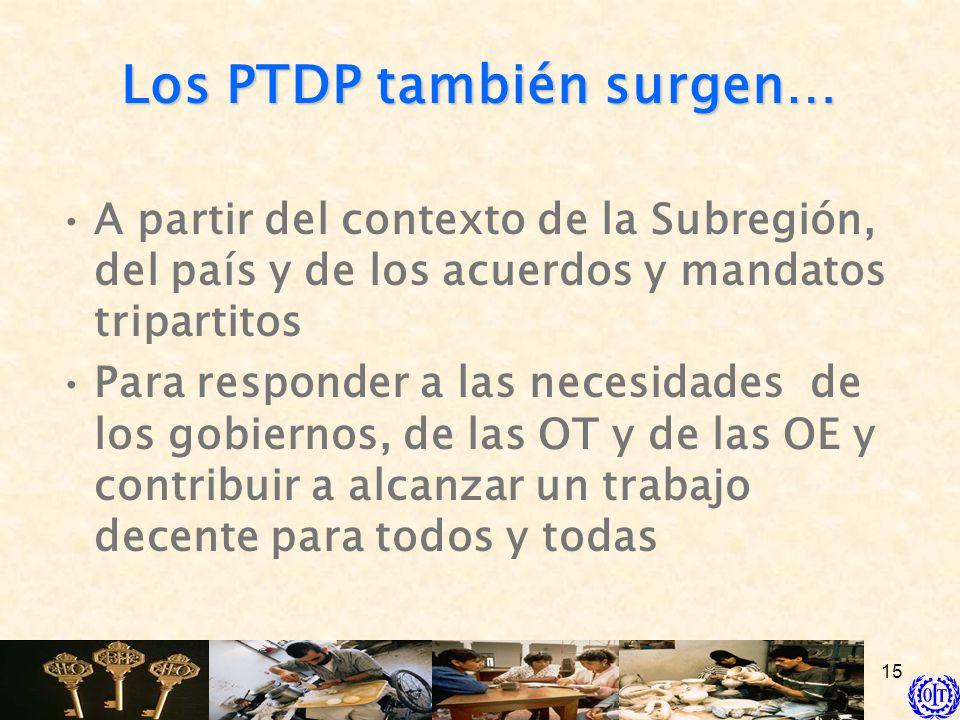 Los PTDP también surgen…
