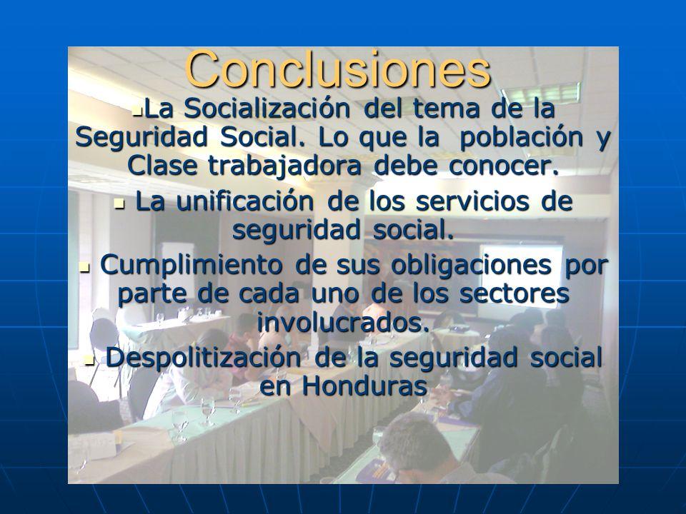 Conclusiones La Socialización del tema de la Seguridad Social. Lo que la población y Clase trabajadora debe conocer.