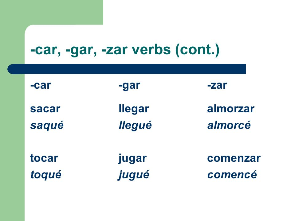 -car, -gar, -zar verbs (cont.)
