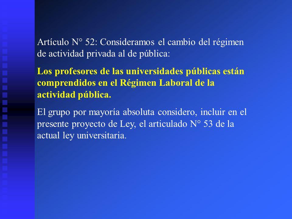 Artículo N° 52: Consideramos el cambio del régimen de actividad privada al de pública: