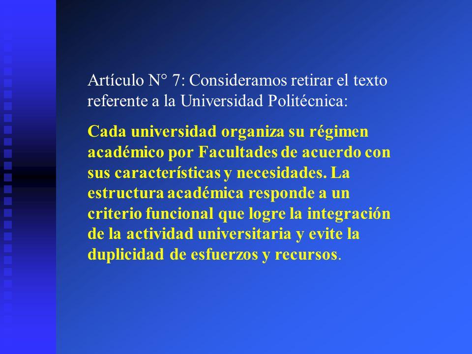 Artículo N° 7: Consideramos retirar el texto referente a la Universidad Politécnica: