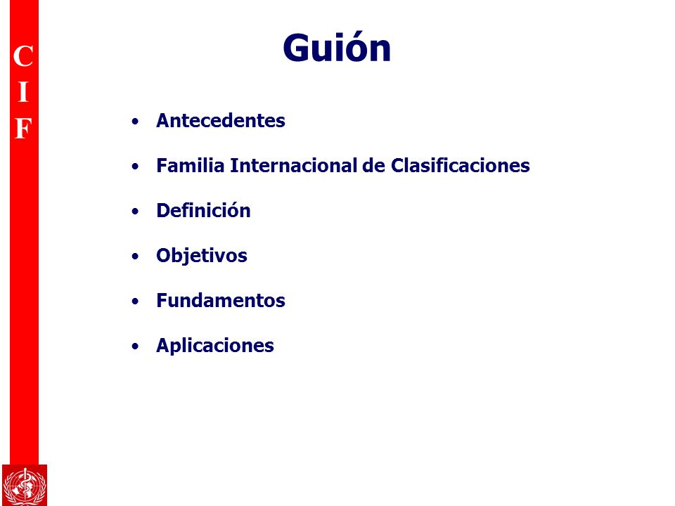 Guión Antecedentes Familia Internacional de Clasificaciones Definición