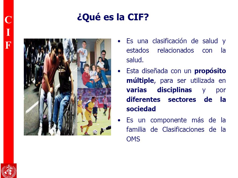 ¿Qué es la CIF Es una clasificación de salud y estados relacionados con la salud.