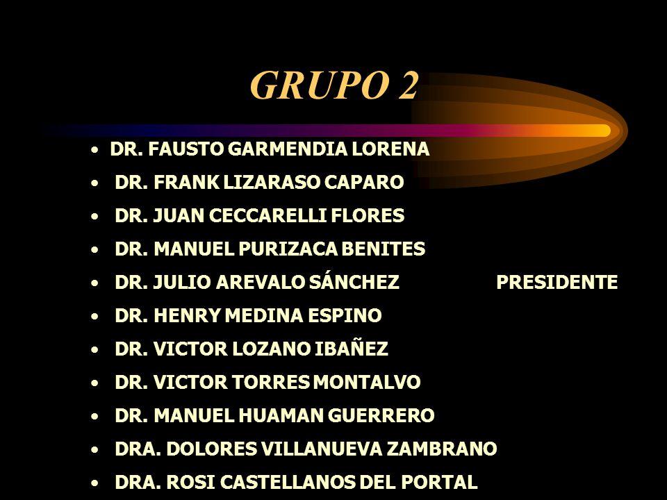 GRUPO 2 DR. FAUSTO GARMENDIA LORENA DR. FRANK LIZARASO CAPARO