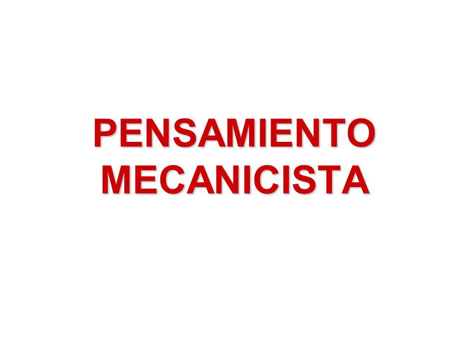 PENSAMIENTO MECANICISTA