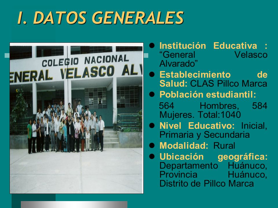 I. DATOS GENERALES Institución Educativa : General Velasco Alvarado