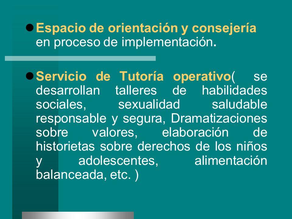 Espacio de orientación y consejería en proceso de implementación.