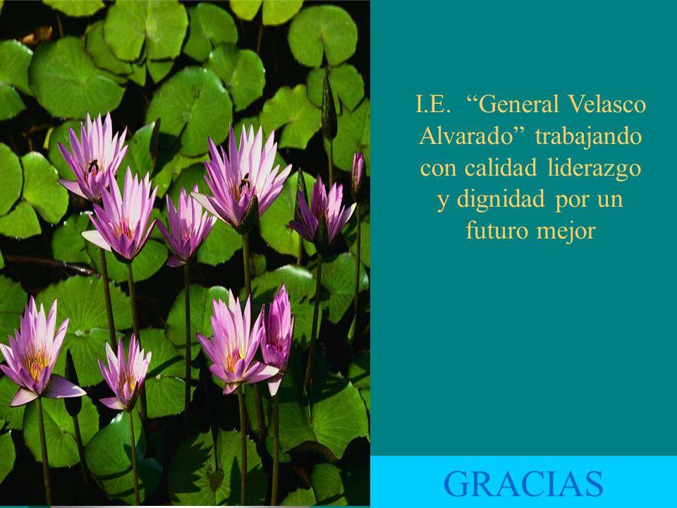 I.E. General Velasco Alvarado trabajando con calidad liderazgo y dignidad por un futuro mejor