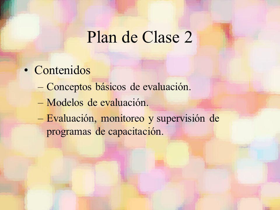 Plan de Clase 2 Contenidos Conceptos básicos de evaluación.