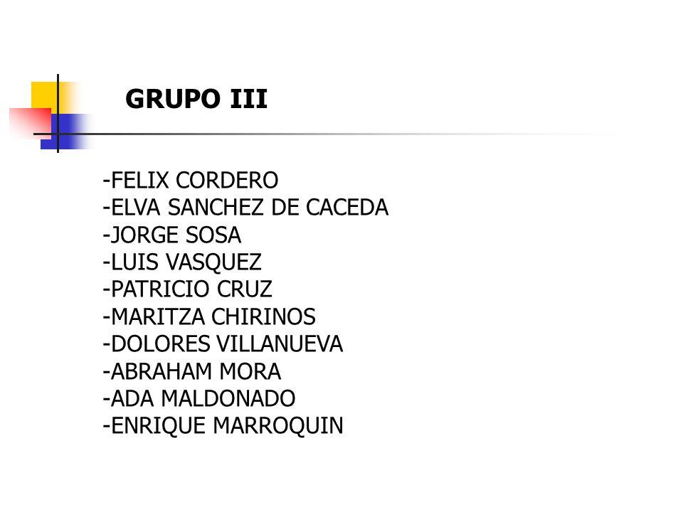 GRUPO III FELIX CORDERO ELVA SANCHEZ DE CACEDA JORGE SOSA LUIS VASQUEZ