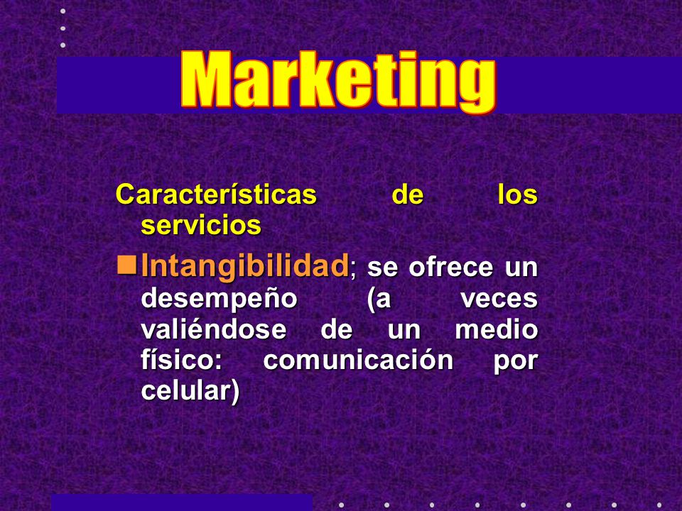 Marketing Características de los servicios.