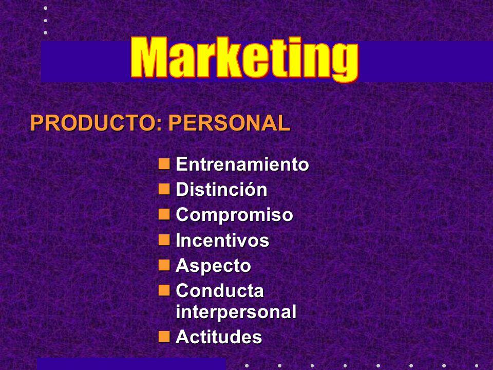 Marketing PRODUCTO: PERSONAL Entrenamiento Distinción Compromiso
