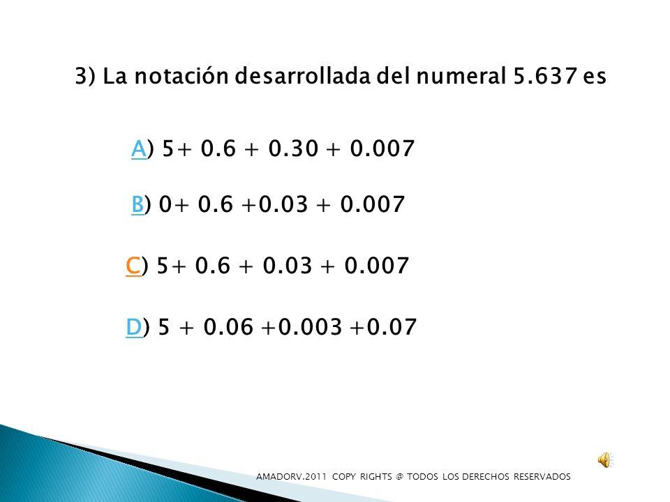 3) La notación desarrollada del numeral 5.637 es