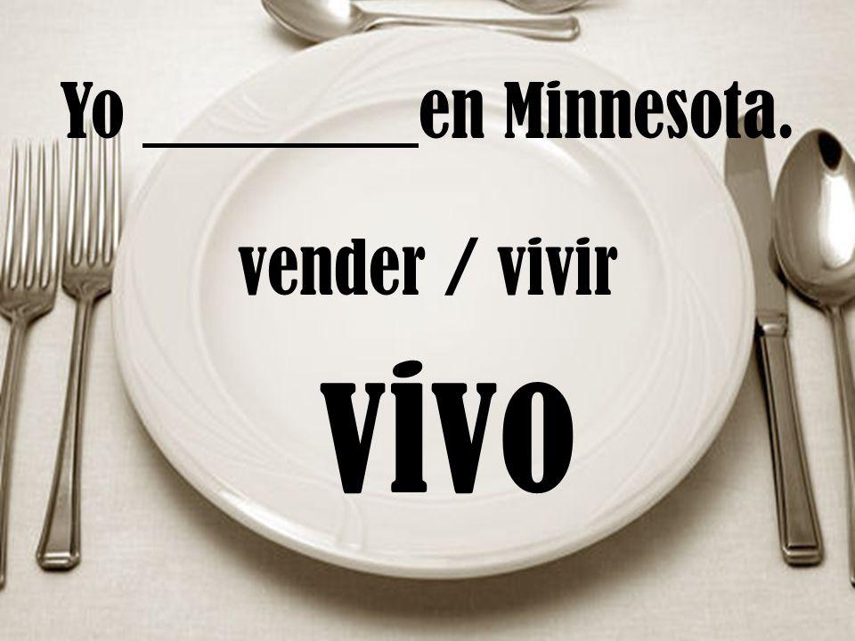 Yo en Minnesota. vender / vivir vivo